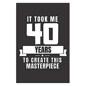 Funny 40th Birthday Notebook