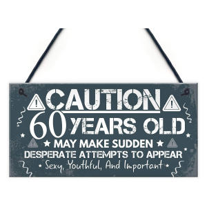 Funny Caution 60 Sign