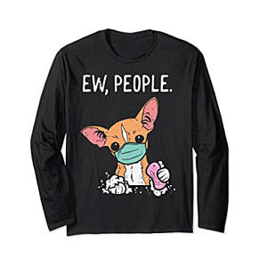 Funny Chihuahua Quarantine Long Sleeved Top