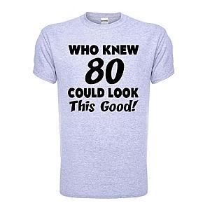 Humorous 80 Year Old T-Shirt