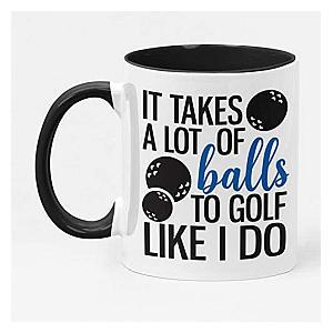 It Takes a Lot of Balls Golf Mug