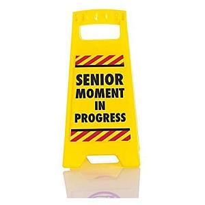 Senior Moment Novelty Warning Sign