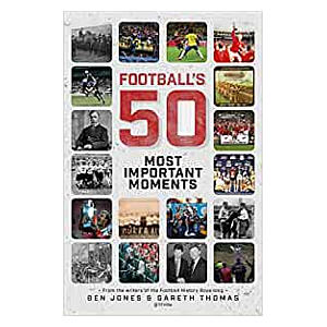 Football's 50 Most Important Moments