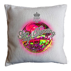Keep Dancing Gift Cushion
