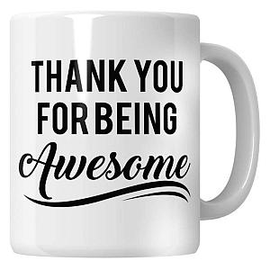 Thank You for Being Awesome Mug