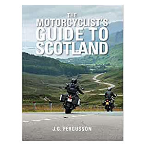 The Motorcyclists Guide to Scotland