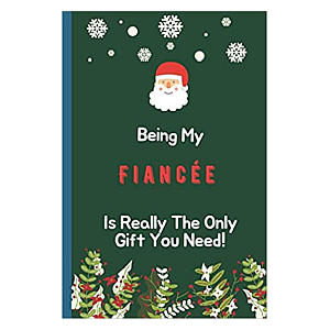 Being My Fiancee is Really the Only Gift You Need Notebook