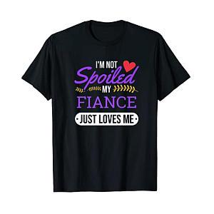 My Fiance Loves Me T-Shirt